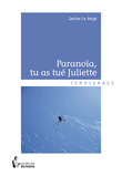 Paranoïa, tu as tué Juliette
