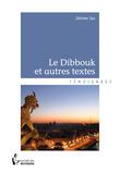 Le Dibbouk et autres textes