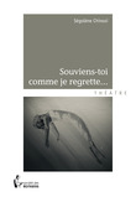 Souviens-toi comme je regrette…