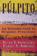Púlpito: An Introduction to Hispanic Preaching