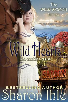 Wild Hearts (The Wild Women Series, Book 4)