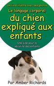 Un Livre Illustré Avec Des Photos Le Langage Corporel Du Chien Expliqué Aux Enfants