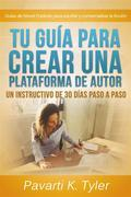 Tu Guía Para Crear Una Plataforma De Autor: Un Instructivo De 30 Días Paso A Paso
