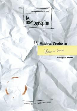 le Sociographe n°18 : Histoire d'écrire (1). Penser à écrire, écrire pour penser