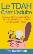 Le Tdah Chez L'Adulte : Comment Reconnaître & Faire Face Au Tdah Chez L'Adulte En 30 Étapes Faciles.