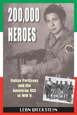 200,000 Heroes: Italian Partisans and the American OSS in WWII