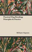 Practical Dog Breeding: Principles & Practice