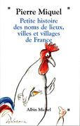 Petite Histoire des noms de lieux, villages et villes de France