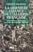 La Dernière Chance de l'Algérie française