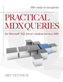 Practical MDX Queries: For Microsoft SQL Server Analysis Services 2008