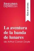 La aventura de la banda de lunares de Arthur Conan Doyle (Guía de lectura)