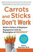 Carrots and Sticks Don't Work: Build a Culture of Employee Engagement with the Principles of RESPECT