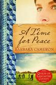 A Time for Peace: Quilts of Lancaster County| Book 3