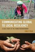 Communicating Global to Local Resiliency: A Case Study of the Transition Movement