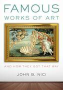 Famous Works of Art-And How They Got That Way