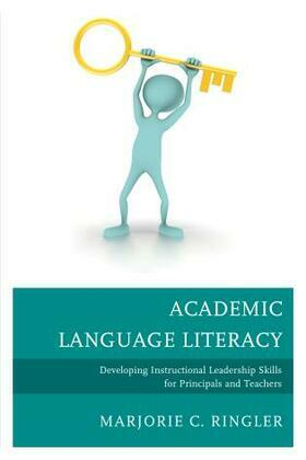 Academic Language Literacy: Developing Instructional Leadership Skills for Principals and Teachers