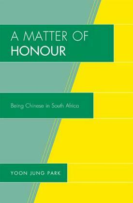 A Matter of Honour: Being Chinese in South Africa