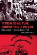 Transnational Punk Communities in Poland: From Nihilism to Nothing Outside Punk
