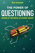 The Power of Questioning: Opening up the World of Student Inquiry