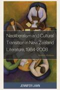 Neoliberalism and Cultural Transition in New Zealand Literature, 1984-2008: Market Fictions
