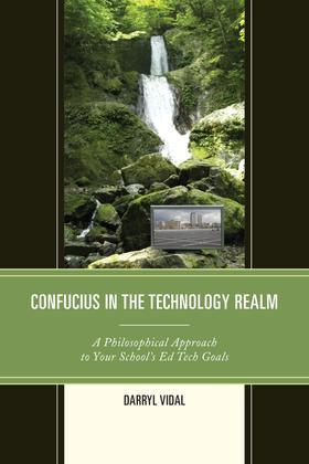 Confucius in the Technology Realm: A Philosophical Approach to your School's Ed Tech Goals