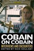 Cobain on Cobain: Interviews and Encounters