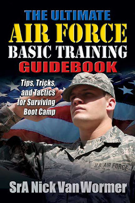 Ultimate Air Force Basic Training Guide Book