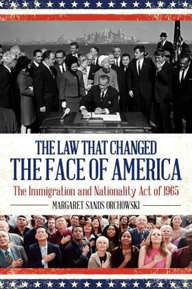 The Law that Changed the Face of America: The Immigration and Nationality Act of 1965