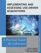 Implementing and Assessing Use-Driven Acquisitions: A Practical Guide for Librarians
