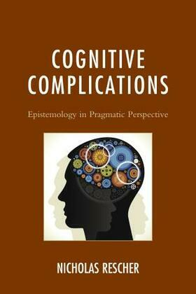 Cognitive Complications: Epistemology in Pragmatic Perspective