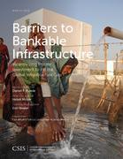 Barriers to Bankable Infrastructure: Incentivizing Private Investment to Fill the Global Infrastructure Gap