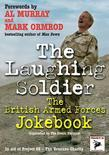 Laughing Soldier, The: The British Armed Forces Jokebook