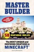 Master Builder 50 Awesome Builds: The Most Unique and Inspiring Creations in Minecraft©¿