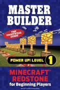 Master Builder Power Up! Level 1: Minecraft®¿ Redstone for Beginning Players