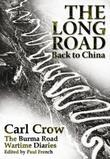 The Long Road Back to China: The Burma Road Wartime Diaries