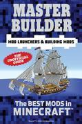 Master Builder Mod Launchers & Building Mods: The Best Mods in Minecraft®¿