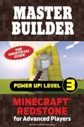 Master Builder Power Up! Level 3: Minecraft®¿ Redstone for Advanced Players