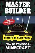 Master Builder Utility & Tech Mods: The Best Mods in Minecraft®¿