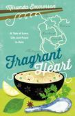 Fragrant Heart: A Tale of Love, Life and Food in Asia