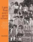 I am five and I go to school: Early Years Schooling in New Zealand, 1900-2010