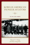 Korean American Pioneer Aviators: The Willows Airmen