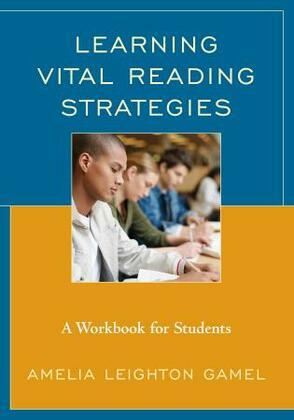 Learning Vital Reading Strategies: A Workbook for Students