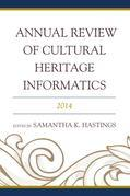 Annual Review of Cultural Heritage Informatics: 2014