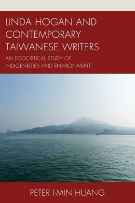Linda Hogan and Contemporary Taiwanese Writers: An Ecocritical Study of Indigeneities and Environment