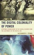 The Digital Coloniality of Power: Epistemic Disobedience in the Social Sciences and the Legitimacy of the Digital Age