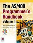 The AS/400 Programmer's Handbook, Volume II: More Toolbox Examples for Every AS/400 Programmer