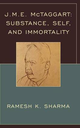J.M.E. McTaggart: Substance, Self, and Immortality