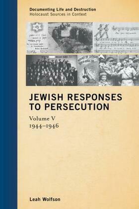 Jewish Responses to Persecution: 1944-1946