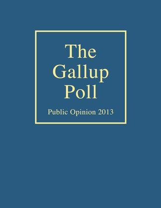 The Gallup Poll: Public Opinion 2013