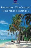 Barbados - The Central & Northern Parishes
